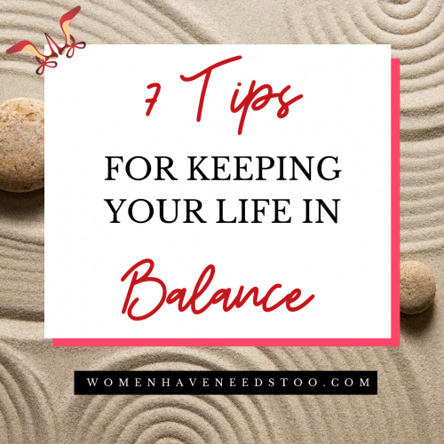 7 Tips For Keeping Your Life In Balance